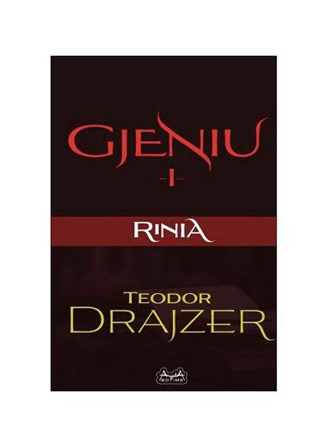 Gjeniu 1 - Rinia, Teodor Drajzer