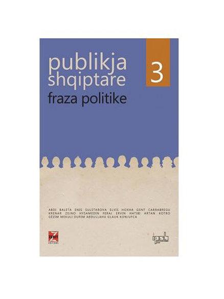 Publikja shqiptare 3 - Fraza politike