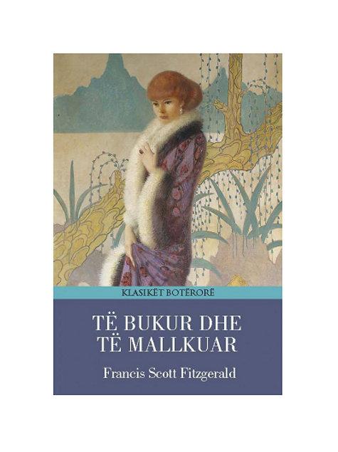 Të bukur dhe të mallkuar -Francis Scott Fitzgerald