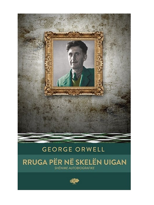 Rruga për në skelën Uigan - George Orwell
