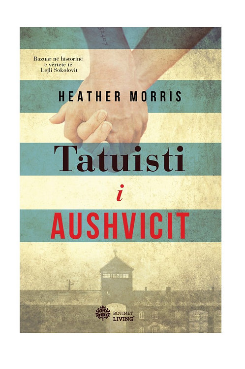 Tatuisti i Aushvicit -Heather Morris