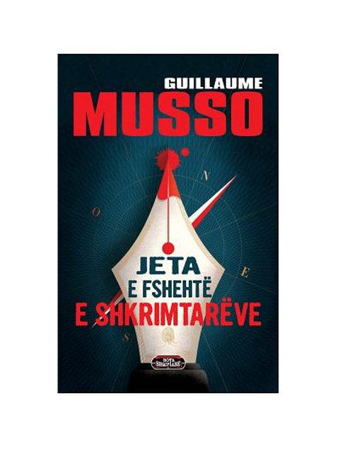 Jeta e fshehtë e shkrimtarëve - Guillaume Musso