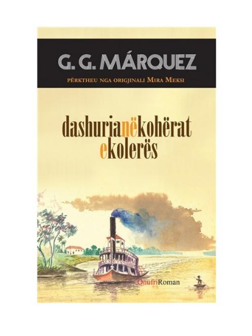 Dashuria në kohërat e kolerës - Gabriel García Márquez