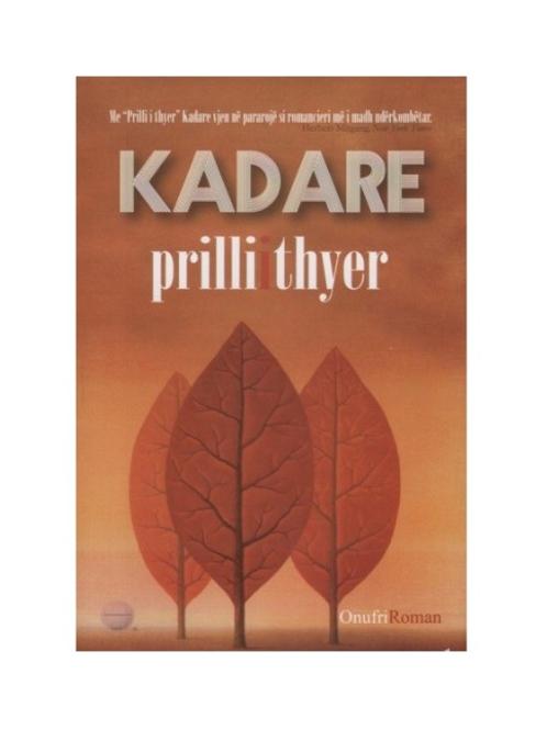 Prilli i thyer - Ismail Kadare