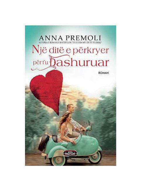Një ditë e përkryer për t'u dashuruar - Anna Premoli