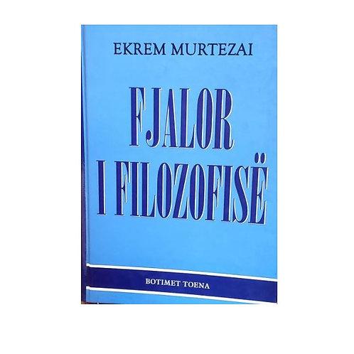 Fjalor i Filozofisë - Ekrem Murtezai