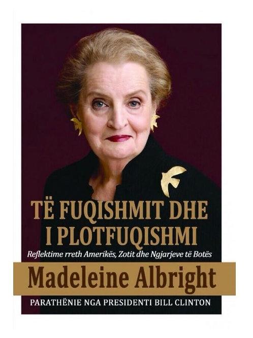 Të fuqishmit dhe i plotfuqishmi - Madeleine Albright