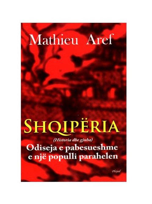Shqipëria – odiseja e pabesueshme e një populli parahelen - M. Aref