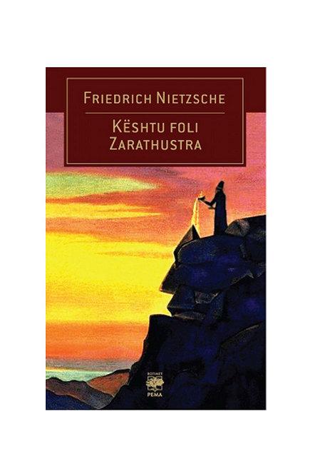 Kështu foli Zarathustra - Friedrich Nietzsche
