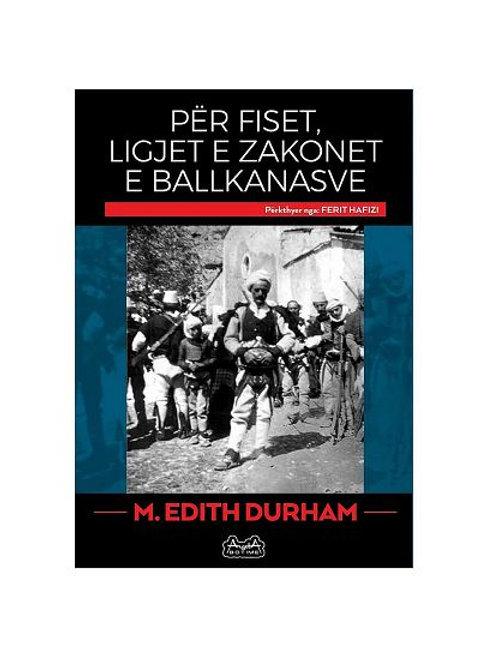Për fiset, ligjet e zakonet e ballkanasve - Edith Durham