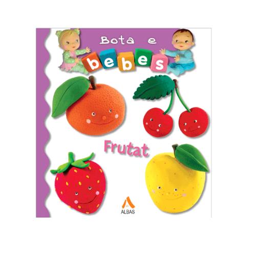 Bota e bebes: Frutat - Emilie Beaumont & Nathalie Belineau