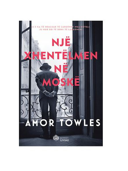 Një xhentëlmen në Moskë - Amor Towles