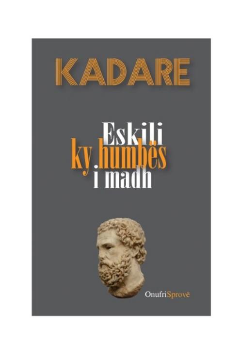 Eskili, ky humbës i madh - Ismail Kadare