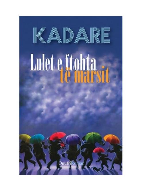 Lulet e ftohta të marsit -Ismail Kadare