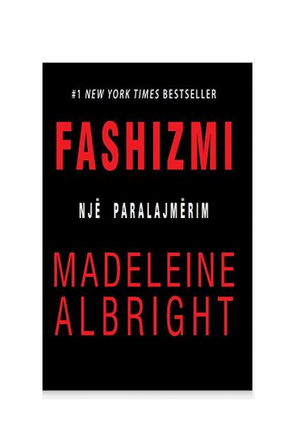 Fashizmi – nje paralajmërim - Madeleine Albright