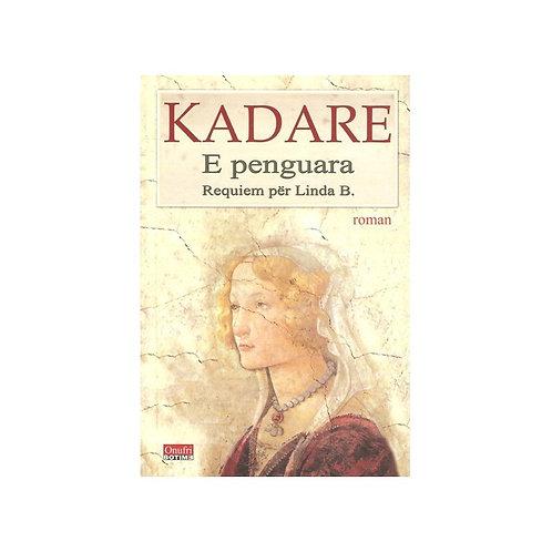 E penguara - Ismail Kadare