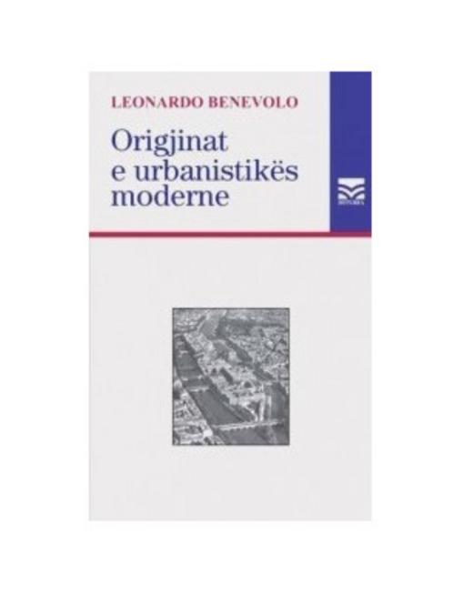 Origjinat e urbanistikës moderne - Leonardo Benevolo
