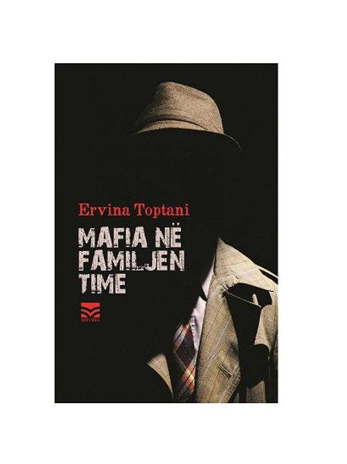 Mafia në familjen time - Ervina Toptani