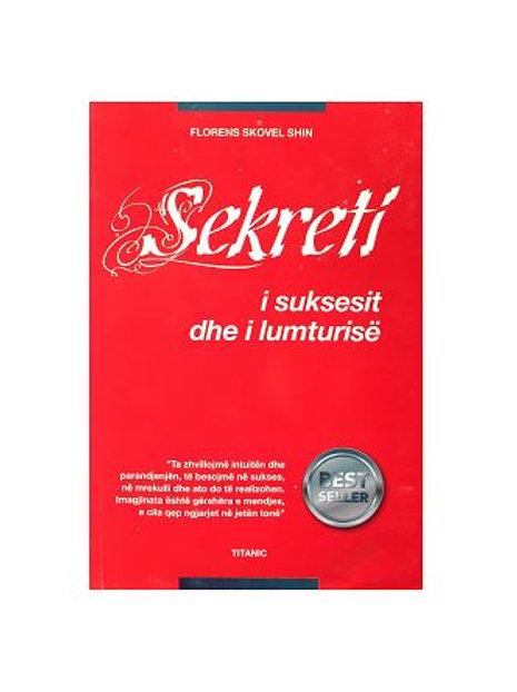Sekreti i suksesit dhe i lumturisë - Florence Scovel Sin