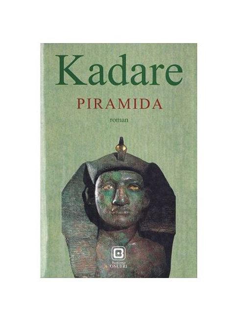 Piramida - Ismail Kadare