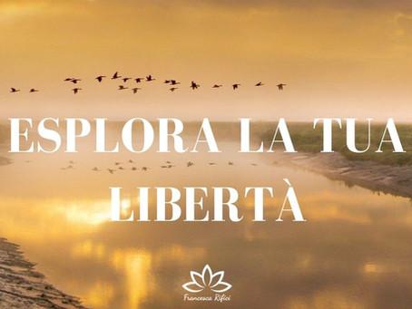 Esplora la tua libertà!