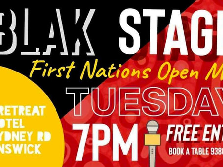 BLAK STAGE is a First Nations Open Mic Event to share their stories