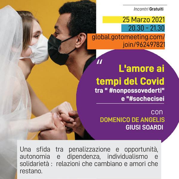 """Webinar Gratuito """"L'amore ai tempi del Covid: tra #nonpossovederti"""" e """"#sochecisei"""""""