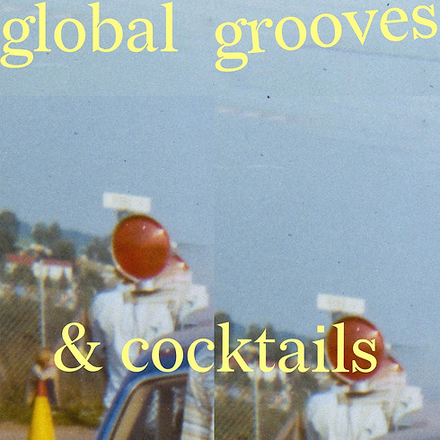 Global Grooves & Cocktails - Open air