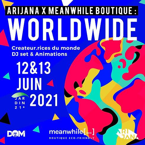 WorldWide Open Air  par Arijana x Meanwhile Boutique : marché de créateurs et DJ sets !
