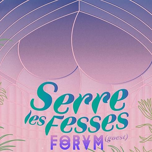 La Fessée musicale Serre les Fesses w/ Forvm
