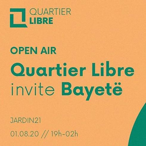 Open air : Quartier Libre invite Bayetë