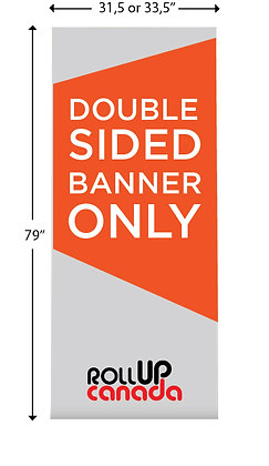 Double sided 31.5 or 33,5 (2 BANNERS)