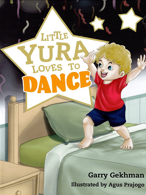 LITTLE YURA LOVES TO DANCE/ BOOK FOR CHILDREN AND ADULTS