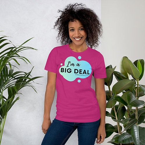 Im a Big Deal Unisex T-Shirt
