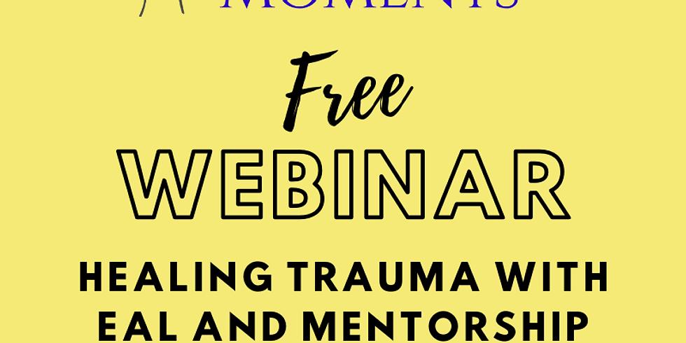 Live Webinar - Healing Trauma with EAL and Mentorship (1)