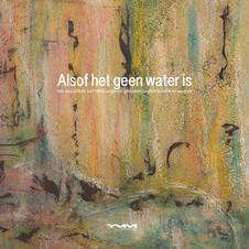 Alsof Het Geen Water Is