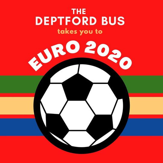 Euros 2020 @ The Deptford Bus