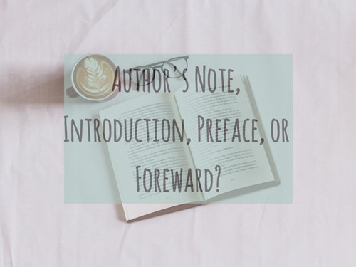 Author's Note, Introduction, Preface, or Foreword: Which Should Your Book Have?