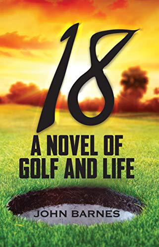 18 A Novel of Golf and Life