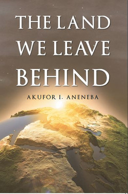 The Land We Leave Behind