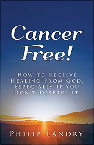 Cancer Free! By Philip Landry