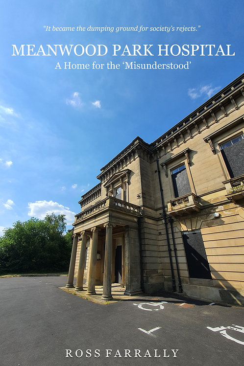 Meanwood Park Hospital: A Home for the 'Misunderstood' [Standard Edition]