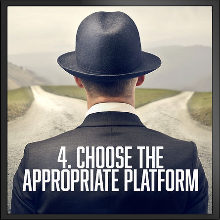 Choose the Appropriate Platform