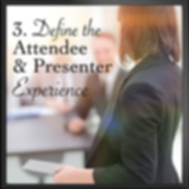 Define the Attendee and Presenter Experience