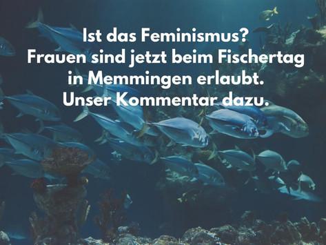 Ist das Feminismus? Frauen beim Fischertag
