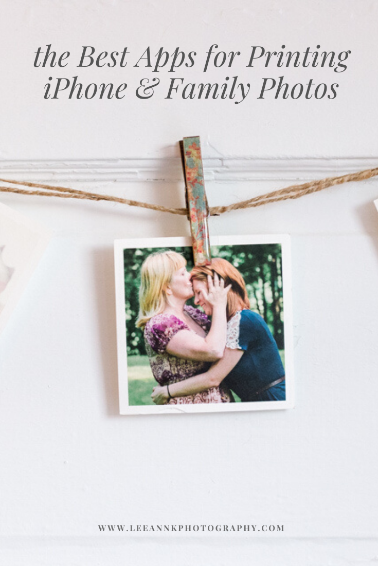 Pinterest pin cover for blog post saying the best apps for printing iPhone and family photos by LeeAnn Stromyer