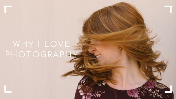 LeeAnn K Photography blog post banner- Why I love photography
