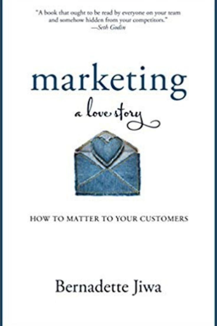 Marketing A Love Story by Bernadette Jiwa