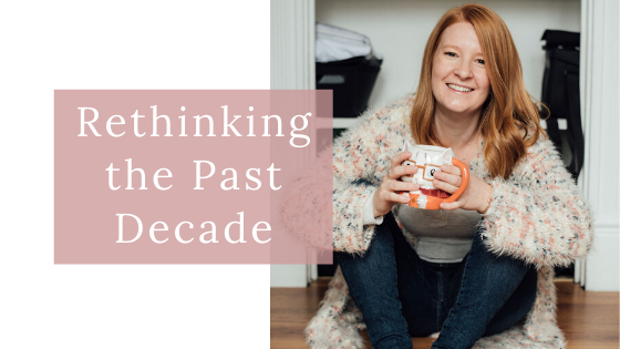 Rethinking the Past Decade | Personal Development