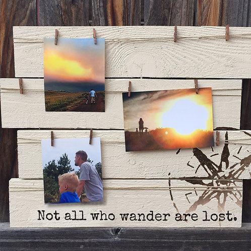 Not All Who Wander Are Lost Rustic Photo Board